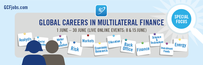 Global Careers in Multilateral Finance - Campaign - GCFjobs.com - June 2017